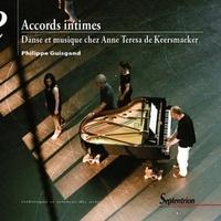 Philippe Guisgand - Accords intimes - Danse et musique chez Anne Teresa de Keersmaeker.