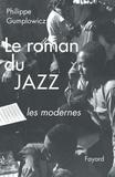 Philippe Gumplowicz - Le roman du jazz - Troisième époque.