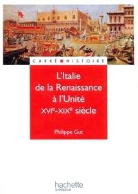 Philippe Gut - L'Italie de la renaissance à l'unité - Livre de l'élève - Edition 2001 - XIXe - XXe siècle.