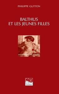 Philippe Gutton - Balthus et les jeunes filles ou le dévoilement du féminin.