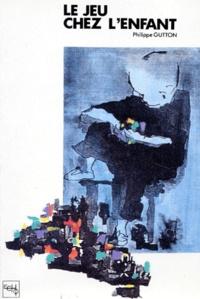 Philippe Gutton - Le jeu chez l'enfant - Essai psychanalytique.