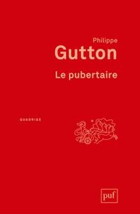 Philippe Gutton - Le pubertaire.