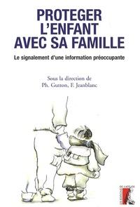 Protéger lenfant avec sa famille - Le signalement dune information préoccupante.pdf