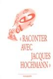Philippe Gutton et  Collectif - Raconter avec Jacques Hochmann.