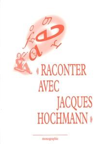 Raconter avec Jacques Hochmann.pdf
