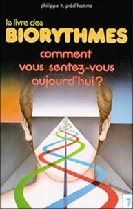 Philippe-H Pred'homme - Le livre des biorythmes.