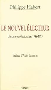 Philippe Habert - Le nouvel électeur.