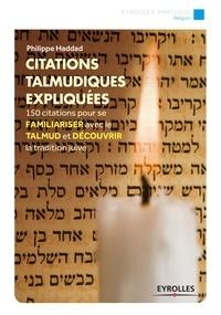 Philippe Haddad - Citations talmudiques expliquées.