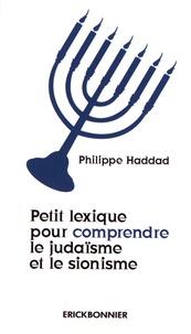Philippe Haddad - Petit lexique pour comprendre le judaïsme et le sionisme.