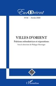 Philippe Haeringer et Yunjoo Lee - EurOrient N° 30, 2009 : Villes d'Orient - Pulsions refondratrices et réparations.