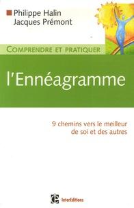 Comprendre et pratiquer l'Ennéagramme- 9 Chemins vers le meilleur de soi et des autres - Philippe Halin |