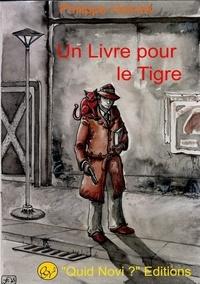 Philippe Halvick - Un livre pour le tigre.