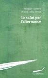 Philippe Hambye et Jean-Louis Siroux - Le salut par l'alternance - Sociologie du rapprochement école-entreprise.