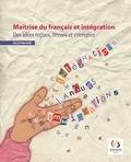 Philippe Hambye et Anne-Sophie Romainville - Maitrise du français et intégration - Des idées reçues, revues et corrigées.