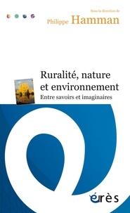 Philippe Hamman - Ruralité, nature et environnement - Entre savoirs et imaginaires.
