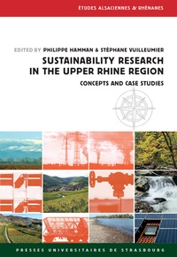 Philippe Hamman et Stéphane Vuilleumier - Sustainability Research in the Upper Rhine Region - Concepts and Case Studies.