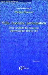 Philippe Hamman - Ville, frontière, participation - De la visibilité des processus démocratiques dans la Cité.