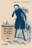 Philippe Hamon et Alexandrine Viboud - Dictionnaire thématique du roman de moeurs en France 1814-1914 - 2 volumes.