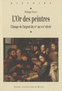 Philippe Hamon - L'Or des peintres - L'image de l'argent du XVe au XVIIe siècle.