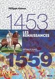 Philippe Hamon - Les Renaissances 1453-1559.