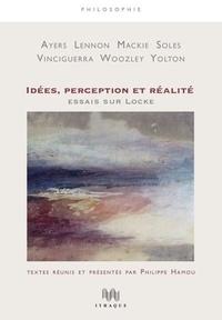 Idées, perception et réalité- Essais sur Locke - Philippe Hamou |