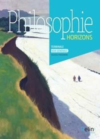 Philippe Hamou - Philosophie Tle Voie Générale Horizons - Manuel de l'élève.