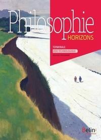 Philippe Hamou et Roland Echinard - Philosophie Tle Voie Technologique Horizons - Manuel de l'élève.