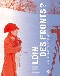Philippe Hanus et Gilles Vergnon - Loin des fronts ? - Commémoration(s) en action.