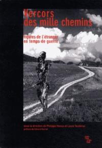 Philippe Hanus et Laure Teulières - Vercors des mille chemins - Figures de l'étranger en temps de guerre.