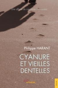 Philippe Harant - Cyanure et vieilles dentelles.