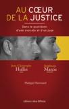 Philippe Harrouard - Au coeur de la justice - Dans le quotidien d'une avocate et d'un juge.