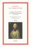Philippe Haudrère - Journal de l'abbé de Véri - Le règne de Louis XVI et la Révolution française (1774-1799) 2 volumes.