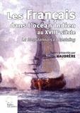 Philippe Haudrère et  La Bourdonnais - Les Français dans l'océan indien au XVIIIe siècle - Un mémoire inédit de La Bourbonnais et Journal du voyage fait aux Indes par Rostaing.