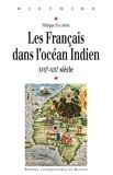 Philippe Haudrère - Les Français dans l'océan Indien (XVIIe-XIXe siècle).