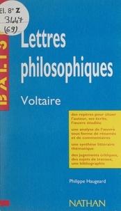 Philippe Haugeard et Henri Mitterand - Lettres philosophiques - Voltaire. Des repères pour situer l'auteur, ses écrits, l'œuvre étudiée, une analyse de l'œuvre sous forme de résumés et de commentaires, une synthèse littéraire thématique, des jugements critiques, des sujets de travaux, une bibliographie.