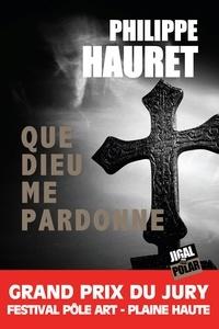 Philippe Hauret - Que Dieu me pardonne - Lauréat du Grand Prix du Jury, Festival Pôle Art - Plaine-Haute.