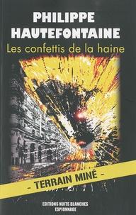 Philippe Hautefontaine - Les confettis de la haine.