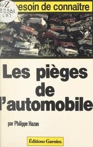 Philippe Hazan et Jean-Pierre Mithois - Les pièges de l'automobile.