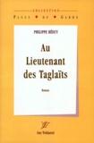 Philippe Héduy - Au lieutenant des Taglaïts.