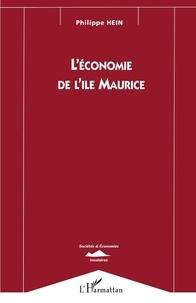 Philippe Hein - L'économie de l'île Maurice.