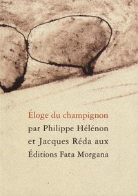 Philippe Hélénon et Jacques Réda - Eloge du champignon.