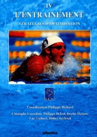 Philippe Hellard et  Collectif - L'entraînement - Tome 4, Stratégies d'optimisation.