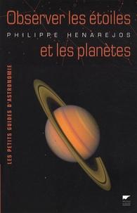 Philippe Henarejos - Observer les étoiles et les planètes.