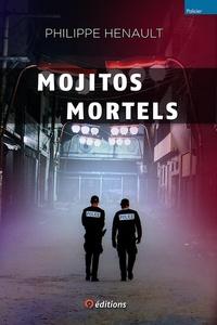 Philippe Hénault - Mojitos mortels.