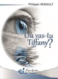 Philippe Hénault - Où vas-tu Tiffany.