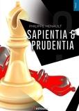 Philippe Hénault - Sapientia & Prudentia.