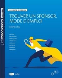 Philippe Henin - Trouver un sponsor, mode d'emploi - Collecte de fonds.