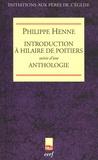 Philippe Henne - Introduction à Hilaire de Poitiers - Suivi d'une Anthologie.