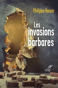Philippe Henne - Les invasions barbares - L'Evangile et les Pères face aux migrations.