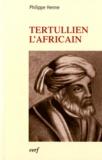 Philippe Henne - Tertullien l'africain.